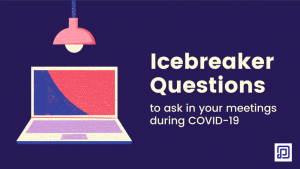 Covid19_Icebreaker_Questions