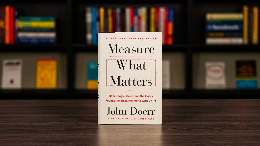 Measure What Matters Book by John Doerr.