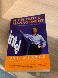 High Output Management, by Andy Grove.