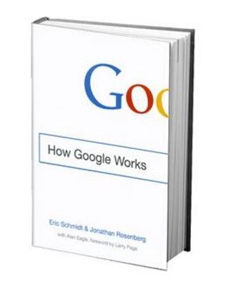 How Google Works, by Eric Schmidt.
